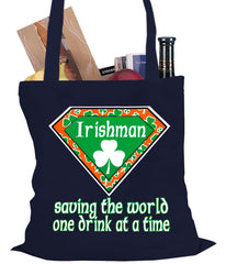 Irishman Saving The World One Drink At a Time Tote Bag