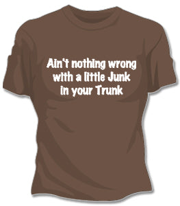 Junk In Your Trunk Girls T-Shirt