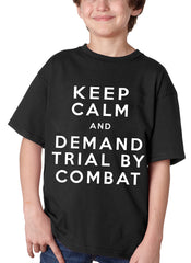 Keep Calm and Demand Trial By Combat Kids T-shirt