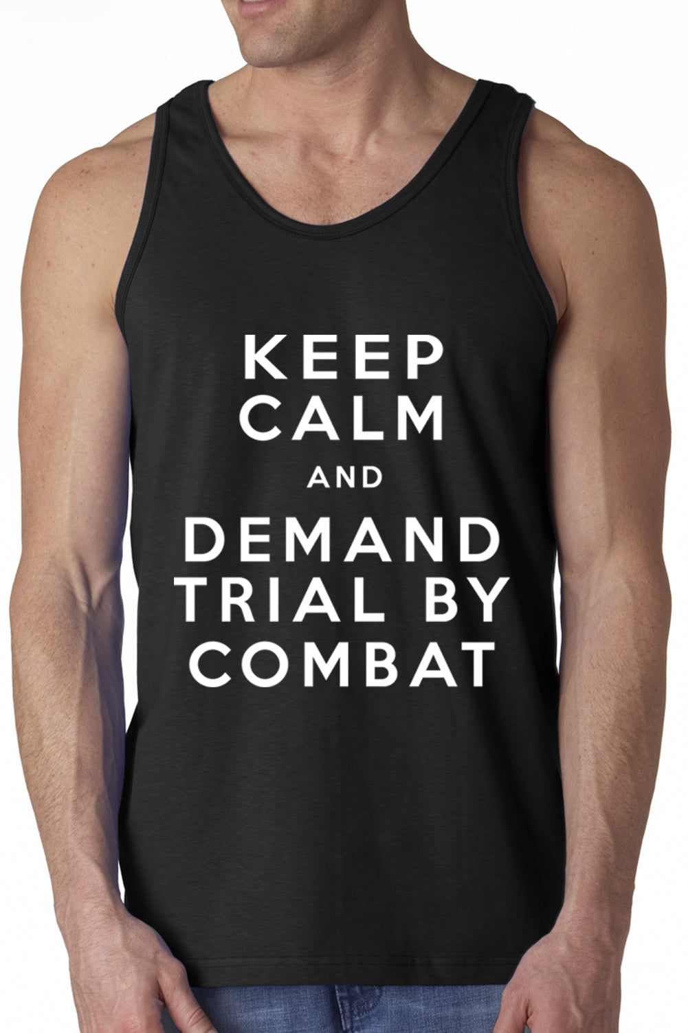 Keep Calm and Demand Trial By Combat Tank Top