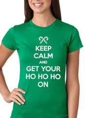 Keep Calm and Get Your HO HO HO On Girls T-shirt