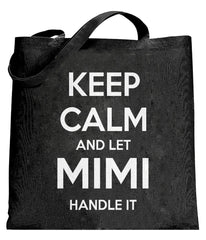 Keep Calm and Let Mimi Handle It Grandmother Tote Bag