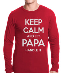 Keep Calm and Let Papa Handle It Thermal Shirt