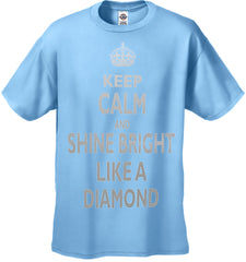 Keep Calm And Shine Bright Like A Diamond Men's T-Shirt