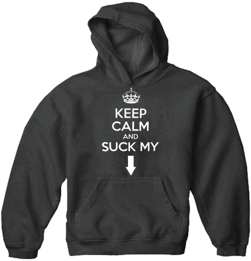 "Keep Calm and ""Suck My"" Adult Hoodie"