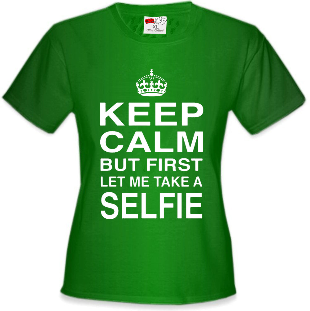 Keep Calm But First Let Me Take A Selfie Girl's T-Shirt