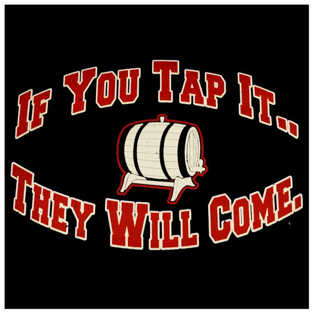 Keg Party Sweatshirt - If You Tap It They Will Come Hoodie