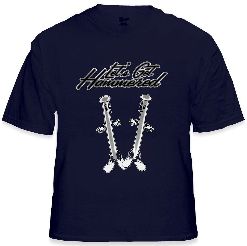 Let's Get Hammered T-Shirt