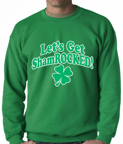 Let's Get ShamROCKED Funny Irish Adult Crewneck