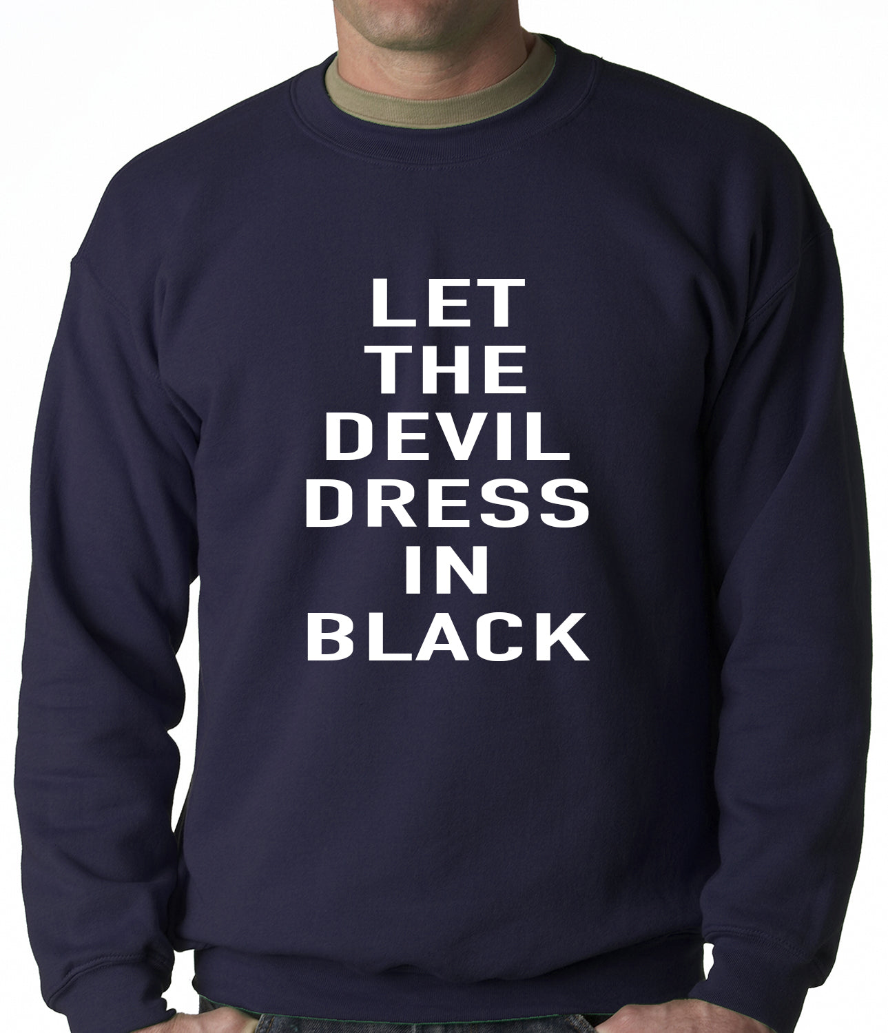 Let The Devil Dress In Black Adult Crewneck