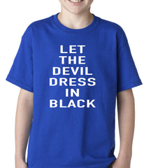 Let The Devil Dress In Black Kids T-shirt