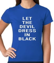 Let The Devil Dress In Black Ladies T-shirt