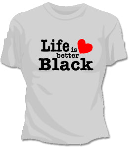 Life Is Better Black Girls T-Shirt