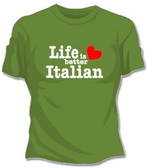Life Is Better Italian Girls T-Shirt