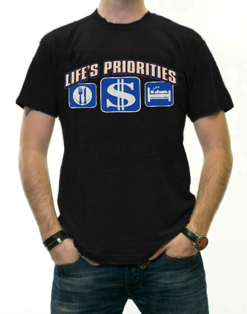 Life's Priorities - Eat, Sleep & Make Money T-Shirt
