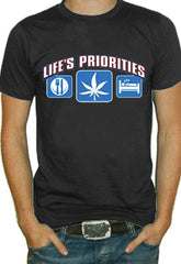 Lifes Priorities Pot T-Shirt