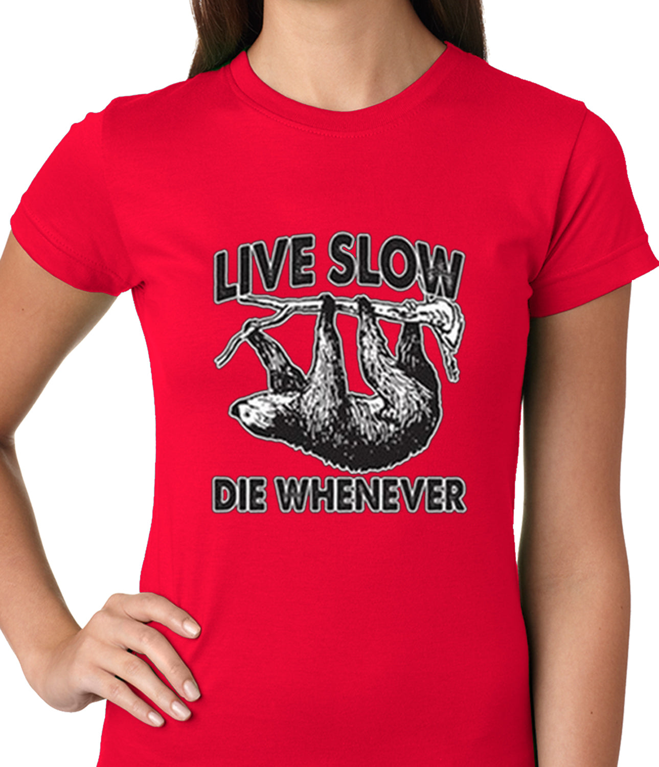 Live Slow, Die Whenever Girls T-shirt