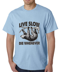 Live Slow, Die Whenever Mens T-shirt