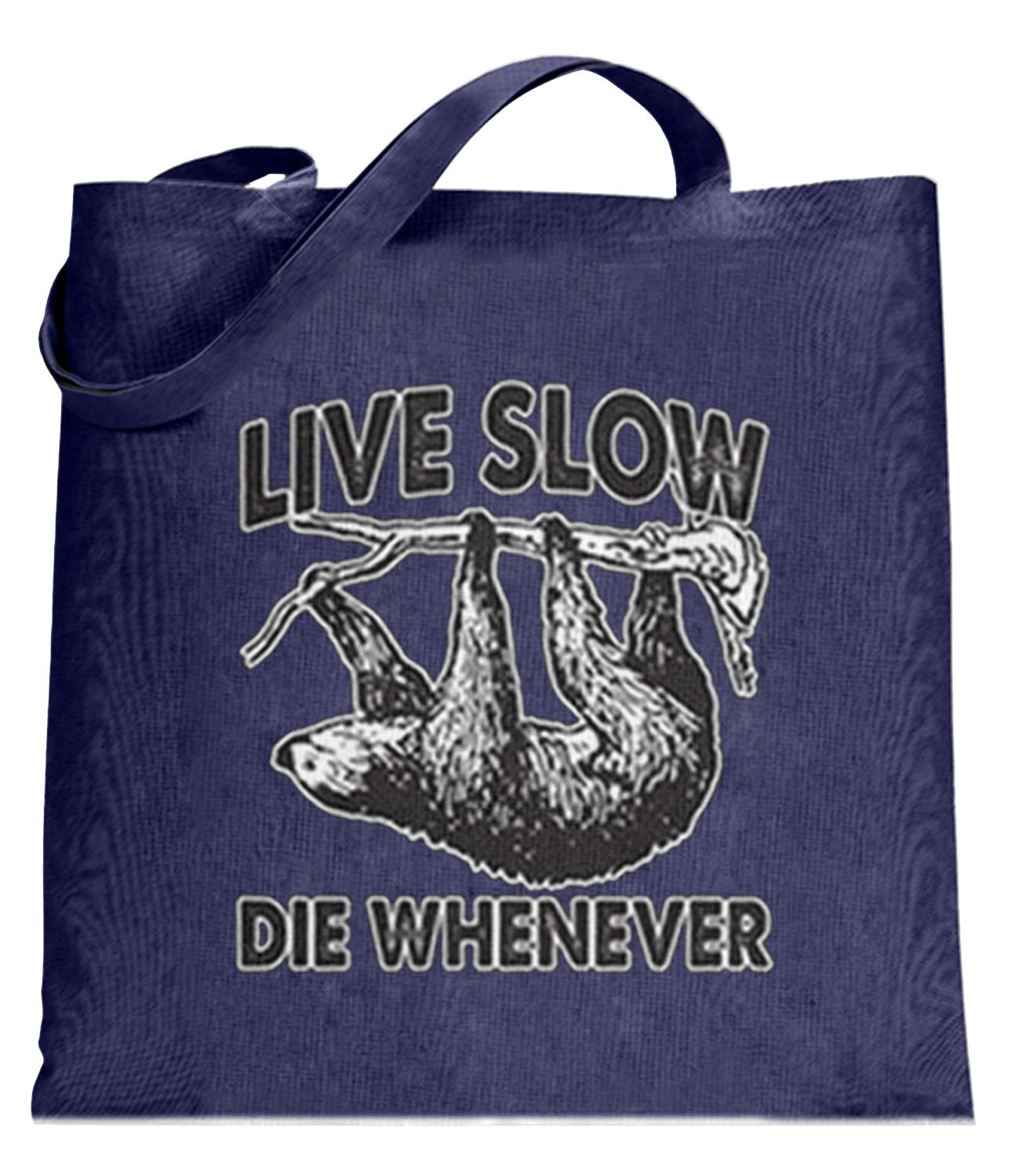 Live Slow, Die Whenever Totebag