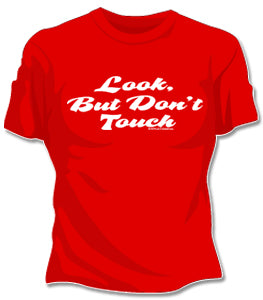 Look But Don't Touch Girls T-Shirt