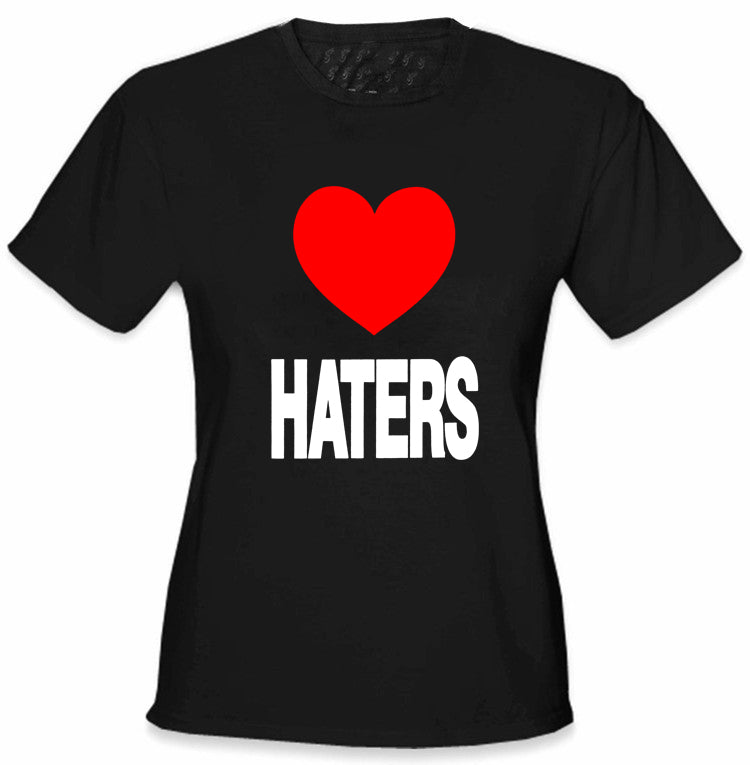 Love Haters Girl's T-Shirt