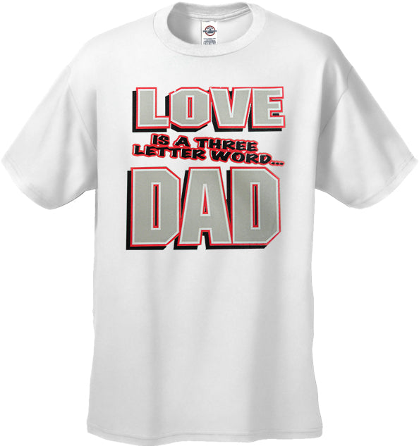 "Love Is A Three Letter Word ""Dad"" Men's T-shirt"