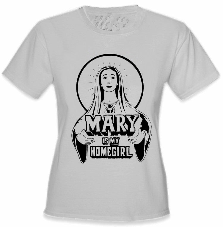 Mary Is My Home Girl Girls T-Shirt