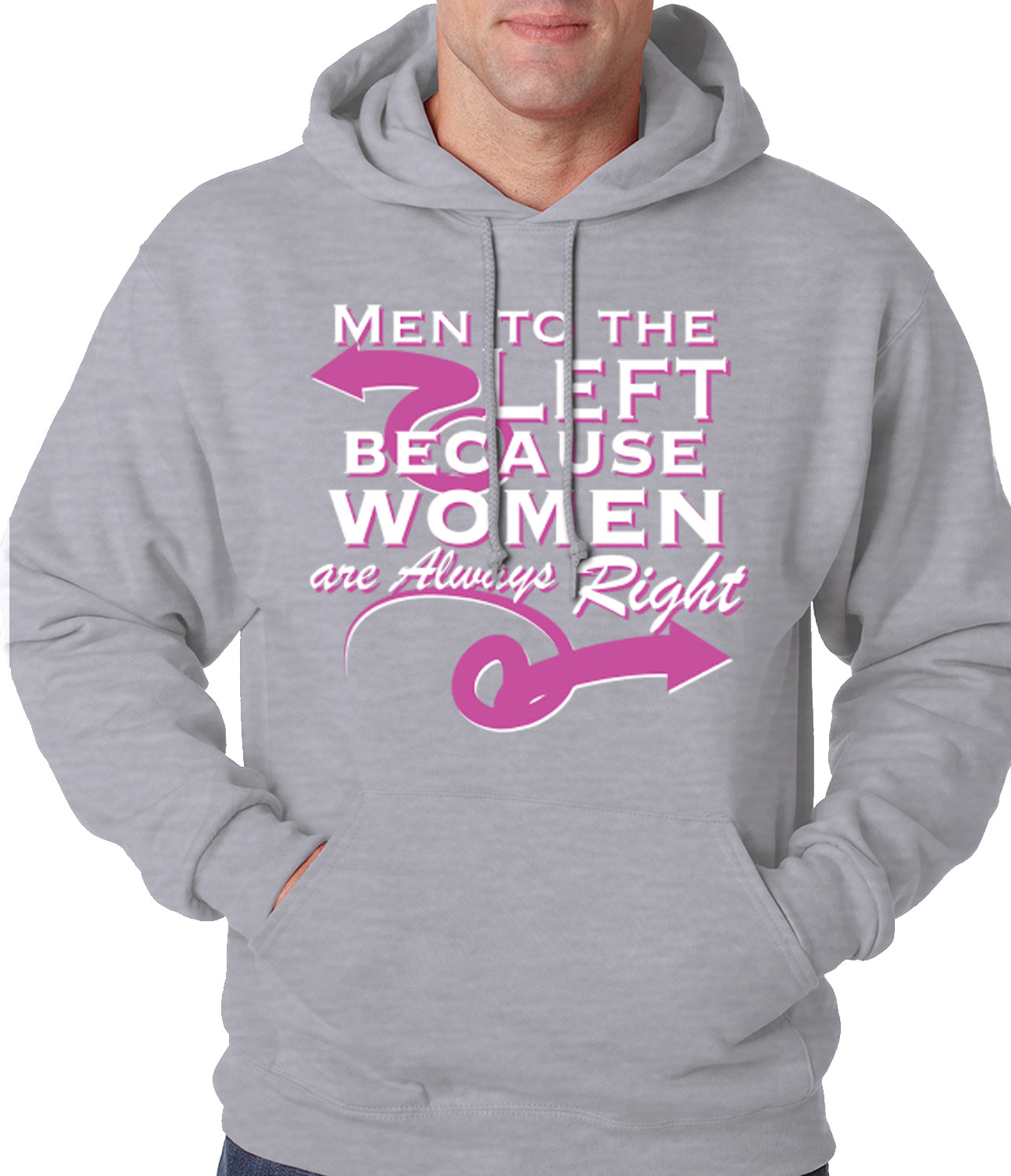 Men To the Left, Because Women Are Always Right Adult Hoodie