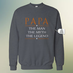 Mens Papa - The Man, The Myth, The Legend Fathers Day Adult Crewneck 1748