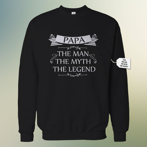 Mens Papa - The Man, The Myth, The Legend Fathers Day Adult Crewneck