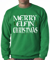 Merry Elfin' Christmas Funny Adult Crew Neck Sweatshirt