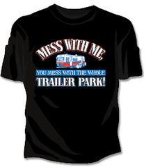 Messin With The Whole Trailer Park Girls T-Shirt