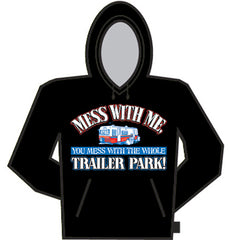 Messin' With The Whole Trailer Park Hoodie