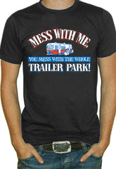 Messin' With The Whole Trailer Park T-Shirt