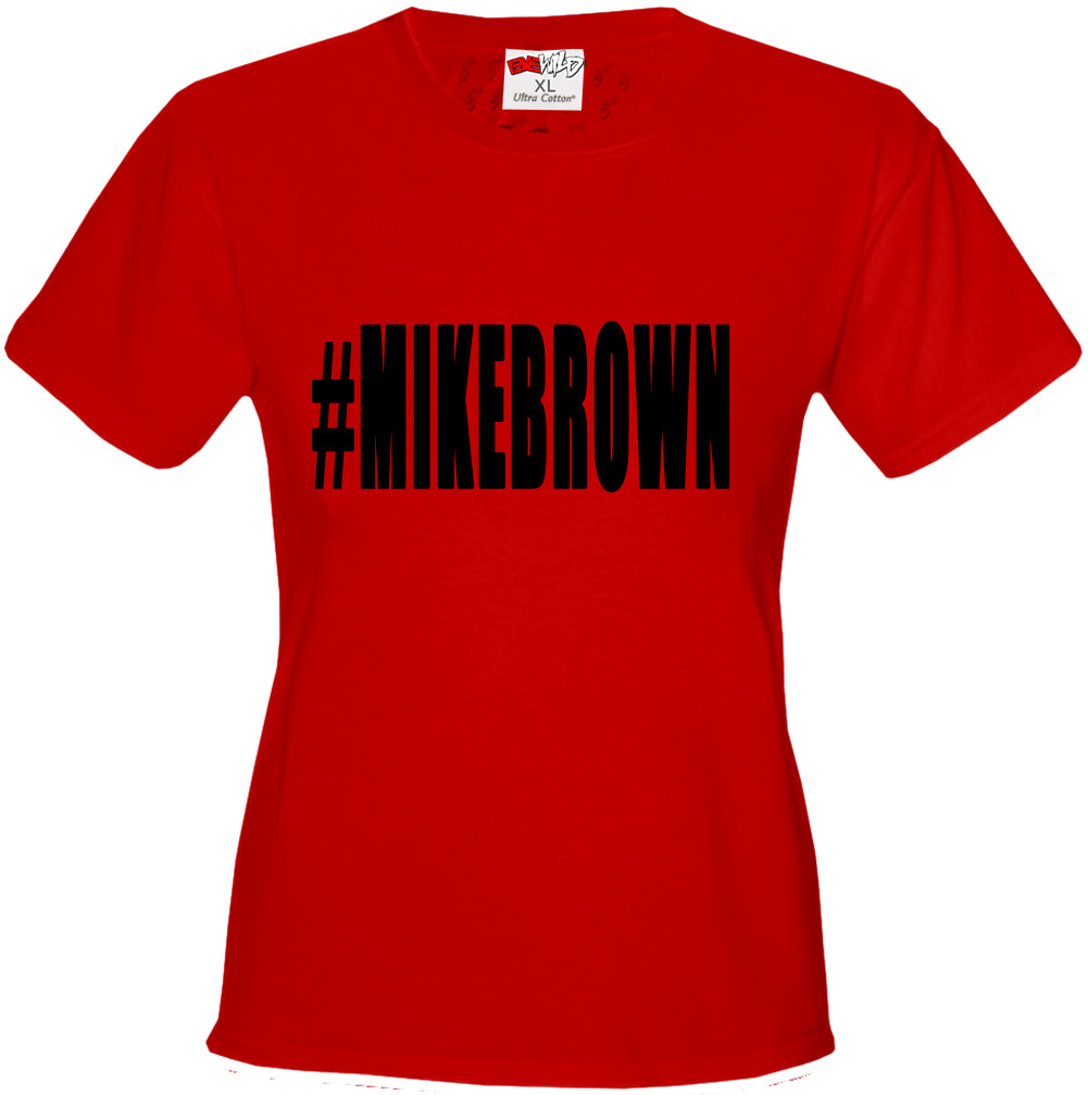 #MIKEBROWN Michael Brown Girl's T-Shirt