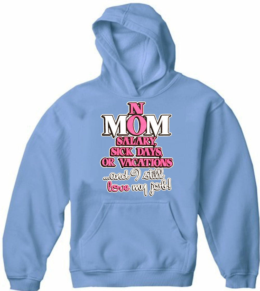 Mom: No Salary, Sick Days, or Vacation Adult Hoodie