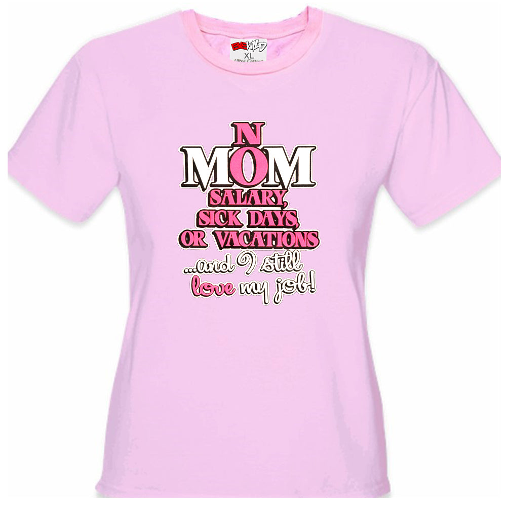 Mom: No Salary, Sick Days, or Vacation Girl's T-Shirt