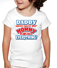 Mommy Knows Everything Kids T-Shirt