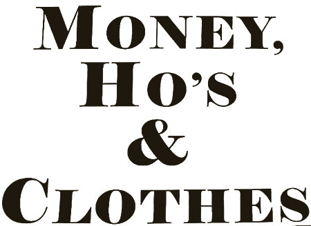 Money Ho's & Clothes Hoodie