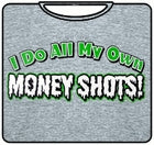 Money Shots T-Shirt