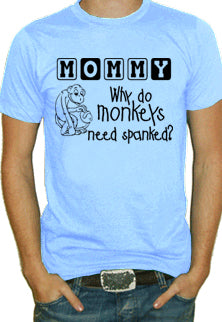 Monkeys Need Spanked? T-Shirt