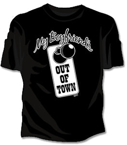 My Boyfriend Is Out Of Town Girls T-Shirt