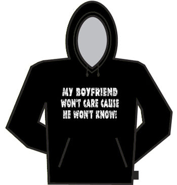 My Boyfriend Won't Care Hoodie