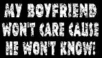 My Boyfriend Won't Care T-Shirt (Mens)