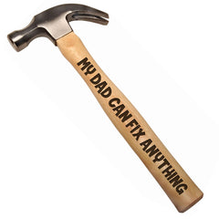 My Dad Can Fix Anything DIY Gift Engraved Wood Handle Steel Hammer