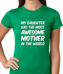 My Daughter Has The Most Awesome Mother Ladies T-shirt