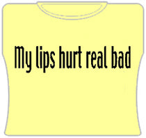 My Lips Hurt Real Bad Girls T-Shirt (Yellow)