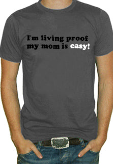 My Mom Is Easy T-Shirt