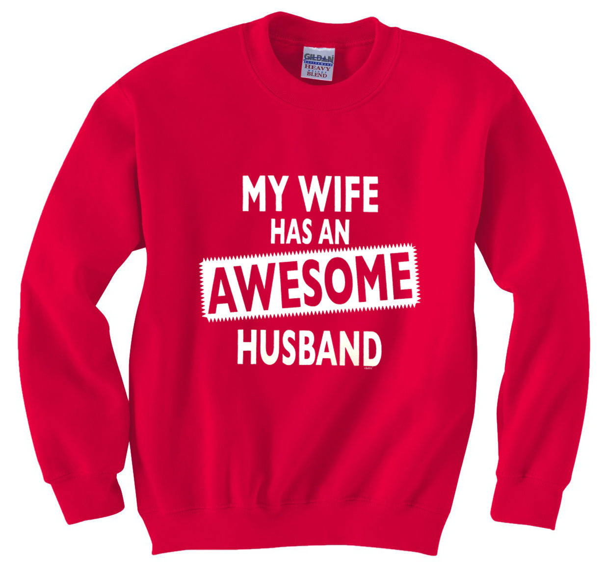 My Wife Has An Awesome Husband Crew Neck Sweatshirt