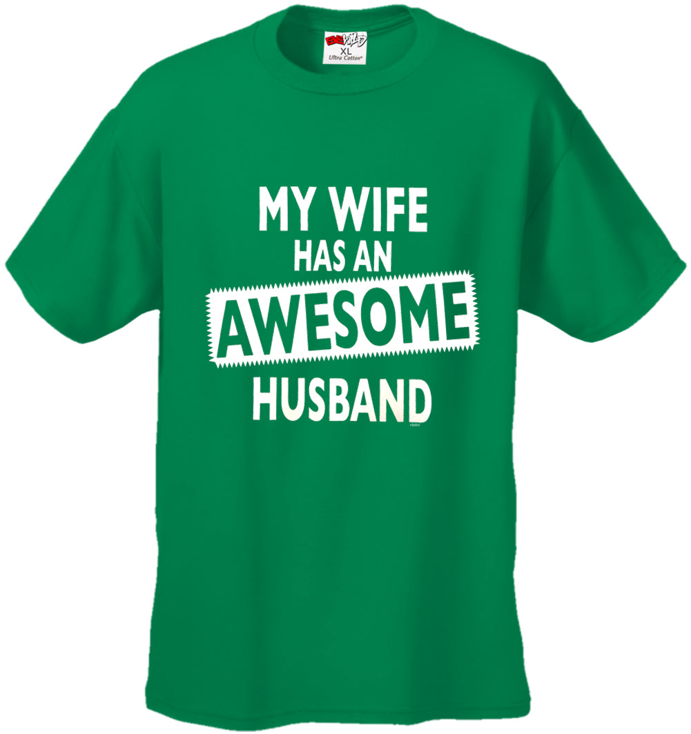 My Wife Has An Awesome Husband Men's T-Shirt